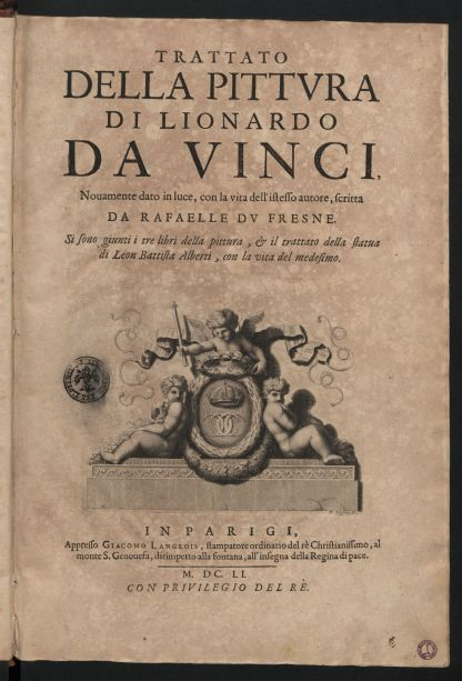 19. a, b, c Leonardo da Vinci, Trattato della pittura di Lionardo da Vinci, novamente dato in luce, con la vita dell'istesso autore, scritta da Rafaelle du Fresne. Si sono giunti i tre libri della pittura & il trattato della sta